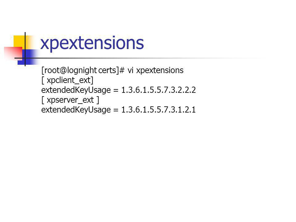 xpextensions [root@lognight certs]# vi xpextensions [ xpclient_ext]